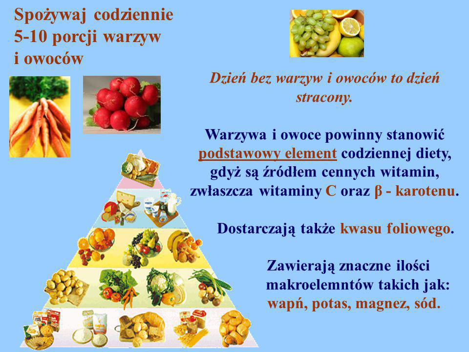 Dzień bez warzyw i owoców to dzień stracony.