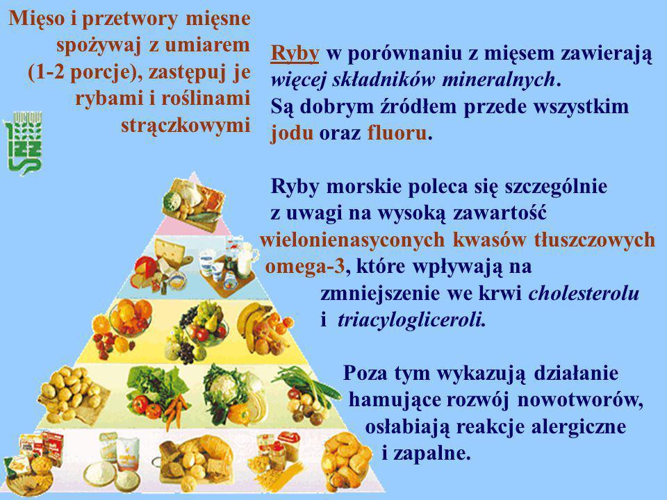Mięso i przetwory mięsne spożywaj z umiarem (1-2 porcje), zastępuj je rybami i roślinami strączkowymi