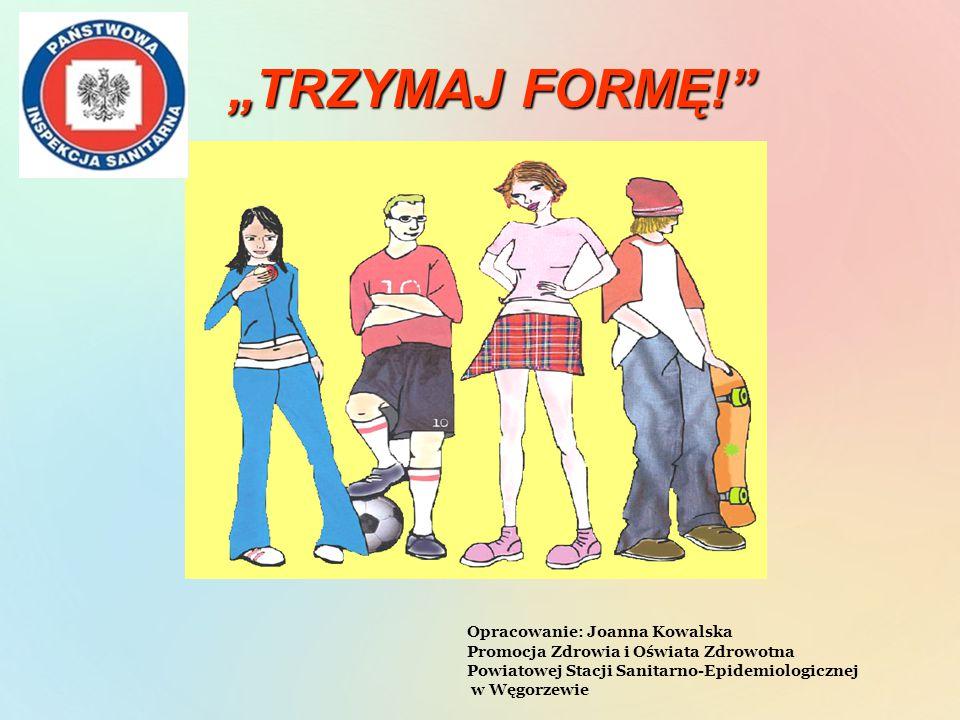 """""""TRZYMAJ FORMĘ! Opracowanie: Joanna Kowalska"""