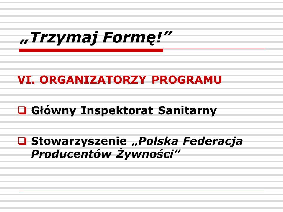 """""""Trzymaj Formę! VI. ORGANIZATORZY PROGRAMU"""