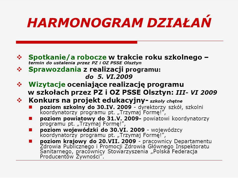 HARMONOGRAM DZIAŁAŃ Spotkanie/a robocze w trakcie roku szkolnego – termin do ustalenia przez PZ i OZ PSSE Olsztyn.