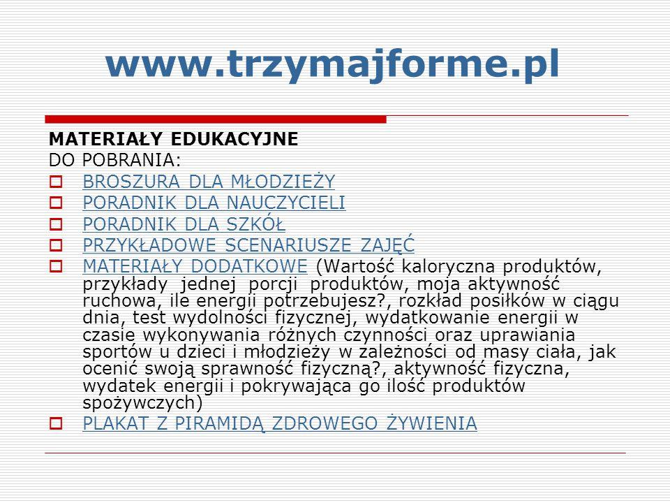 www.trzymajforme.pl MATERIAŁY EDUKACYJNE DO POBRANIA: