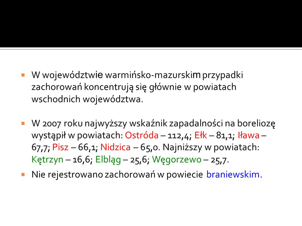 W województwie warmińsko-mazurskim przypadki zachorowań koncentrują się głównie w powiatach wschodnich województwa.