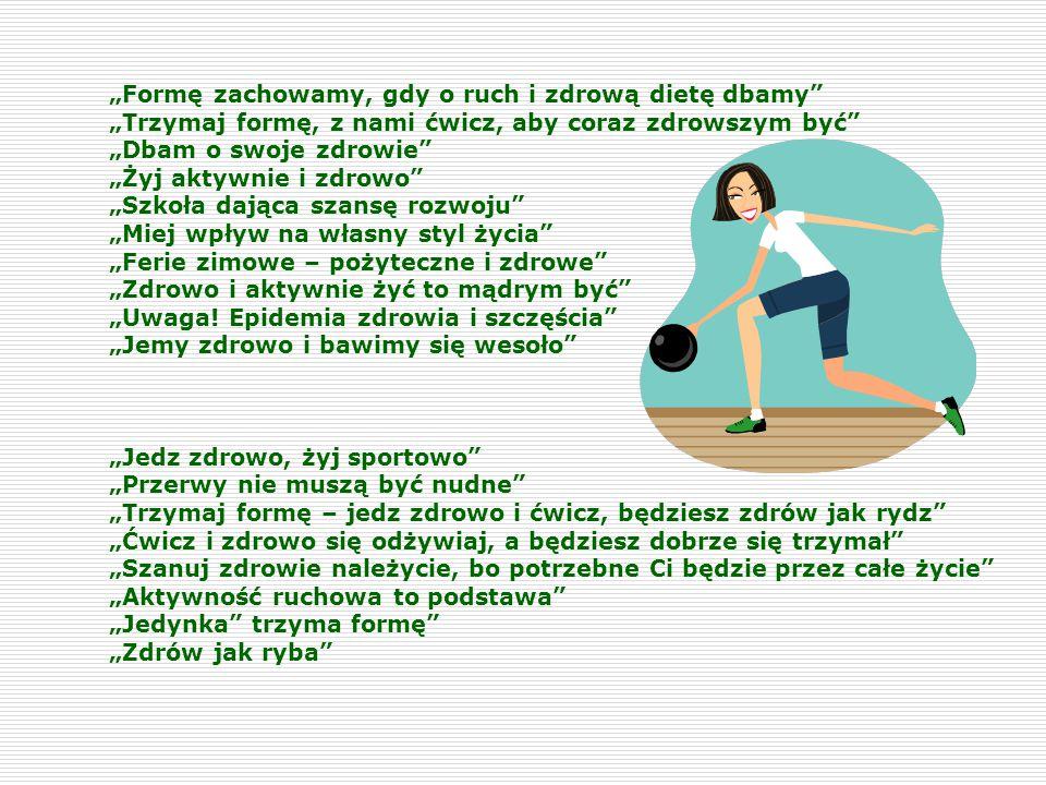 """""""Formę zachowamy, gdy o ruch i zdrową dietę dbamy"""