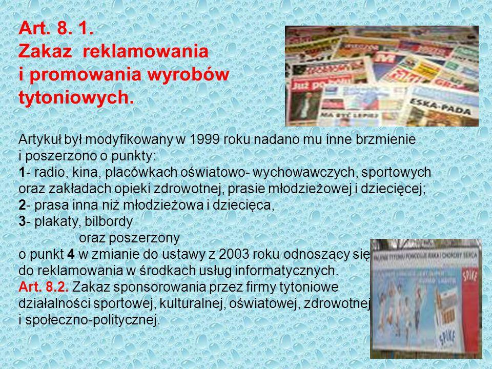 Art. 8. 1. Zakaz reklamowania i promowania wyrobów tytoniowych.