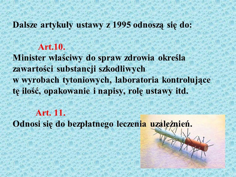 Dalsze artykuły ustawy z 1995 odnoszą się do: Art. 10
