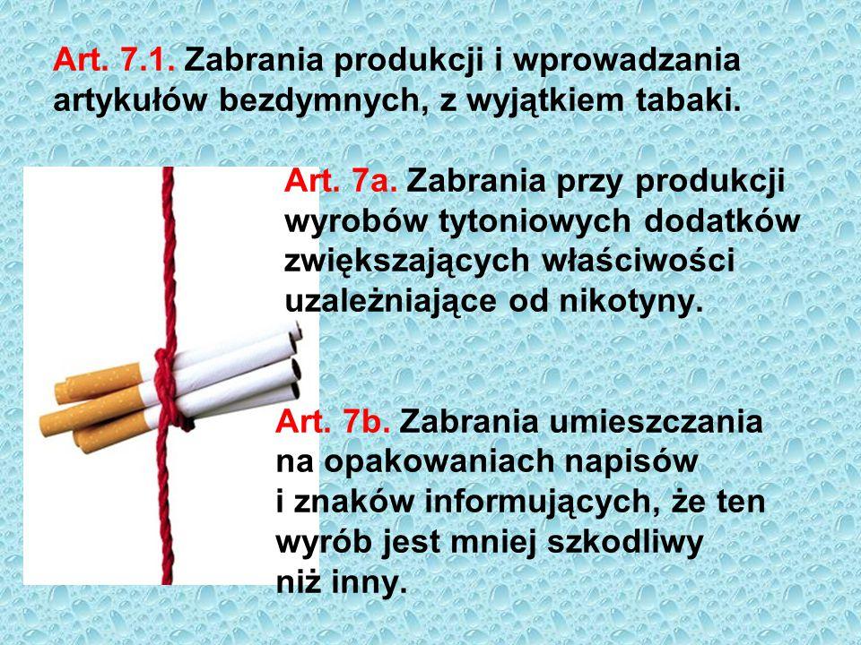 Art. 7.1. Zabrania produkcji i wprowadzania artykułów bezdymnych, z wyjątkiem tabaki.