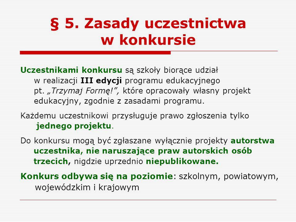 § 5. Zasady uczestnictwa w konkursie