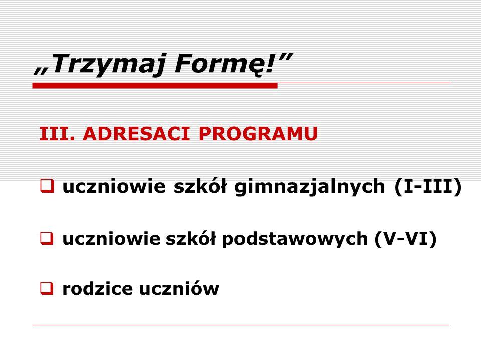 """""""Trzymaj Formę! III. ADRESACI PROGRAMU"""
