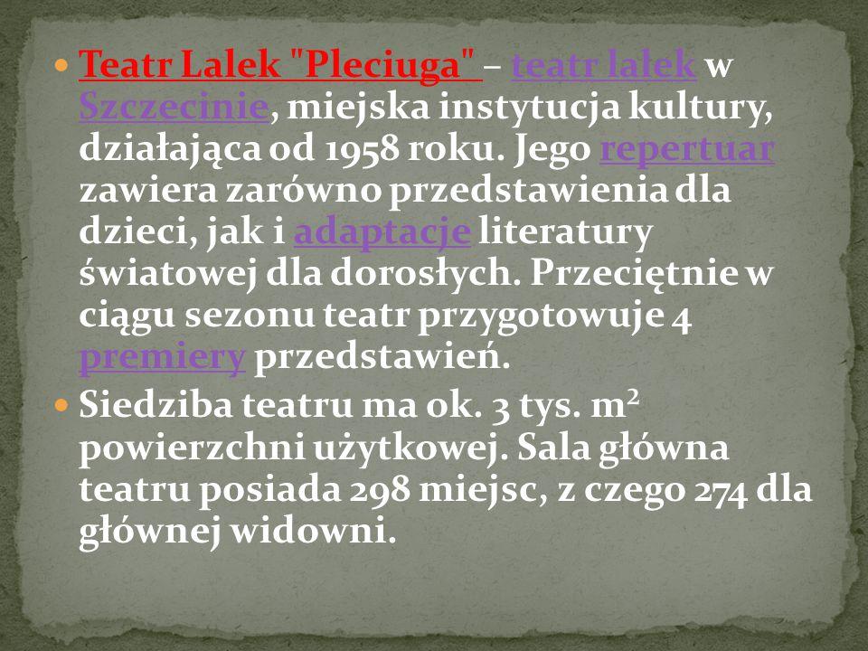 Teatr Lalek Pleciuga – teatr lalek w Szczecinie, miejska instytucja kultury, działająca od 1958 roku. Jego repertuar zawiera zarówno przedstawienia dla dzieci, jak i adaptacje literatury światowej dla dorosłych. Przeciętnie w ciągu sezonu teatr przygotowuje 4 premiery przedstawień.