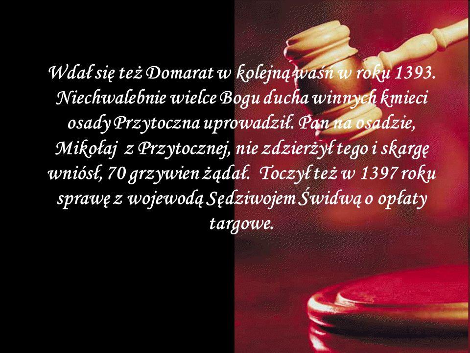 Wdał się też Domarat w kolejną waśń w roku 1393