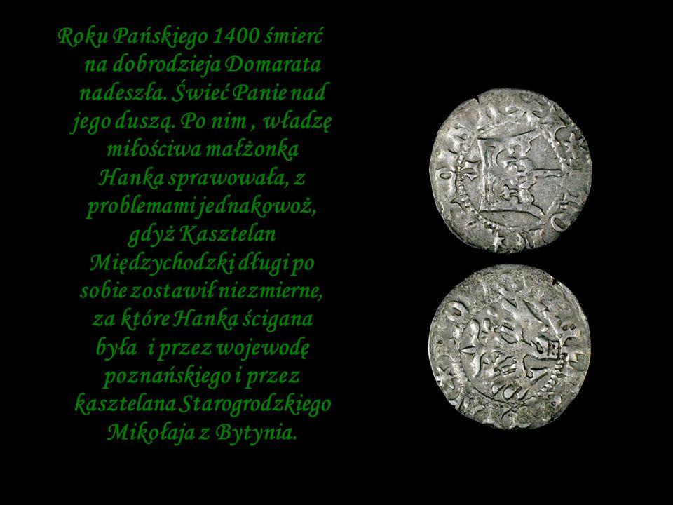 Roku Pańskiego 1400 śmierć na dobrodzieja Domarata nadeszła