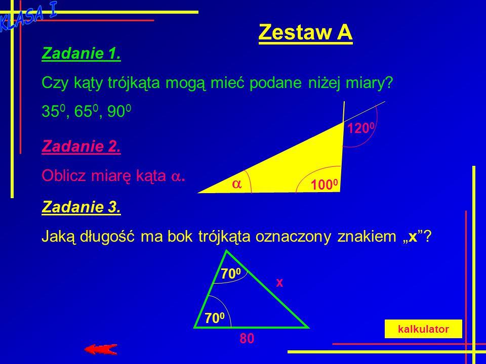 Zestaw A Zadanie 1. Czy kąty trójkąta mogą mieć podane niżej miary