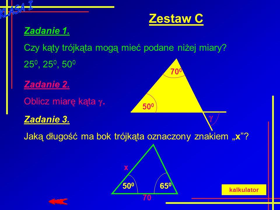 Zestaw C Zadanie 1. Czy kąty trójkąta mogą mieć podane niżej miary