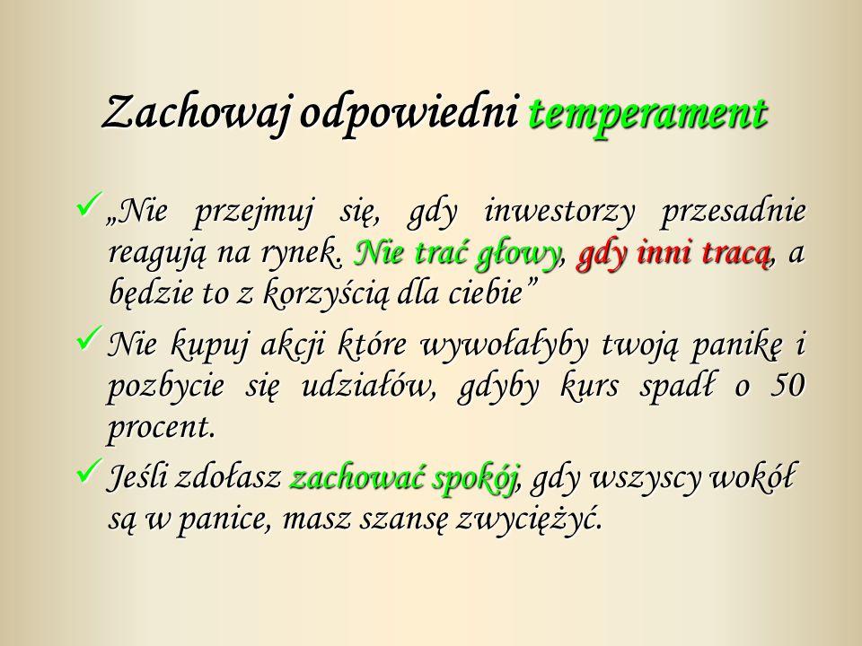 Zachowaj odpowiedni temperament