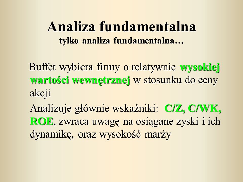 Analiza fundamentalna tylko analiza fundamentalna…