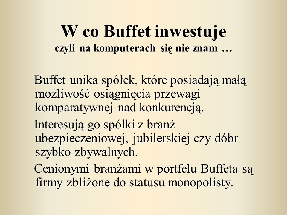 W co Buffet inwestuje czyli na komputerach się nie znam …