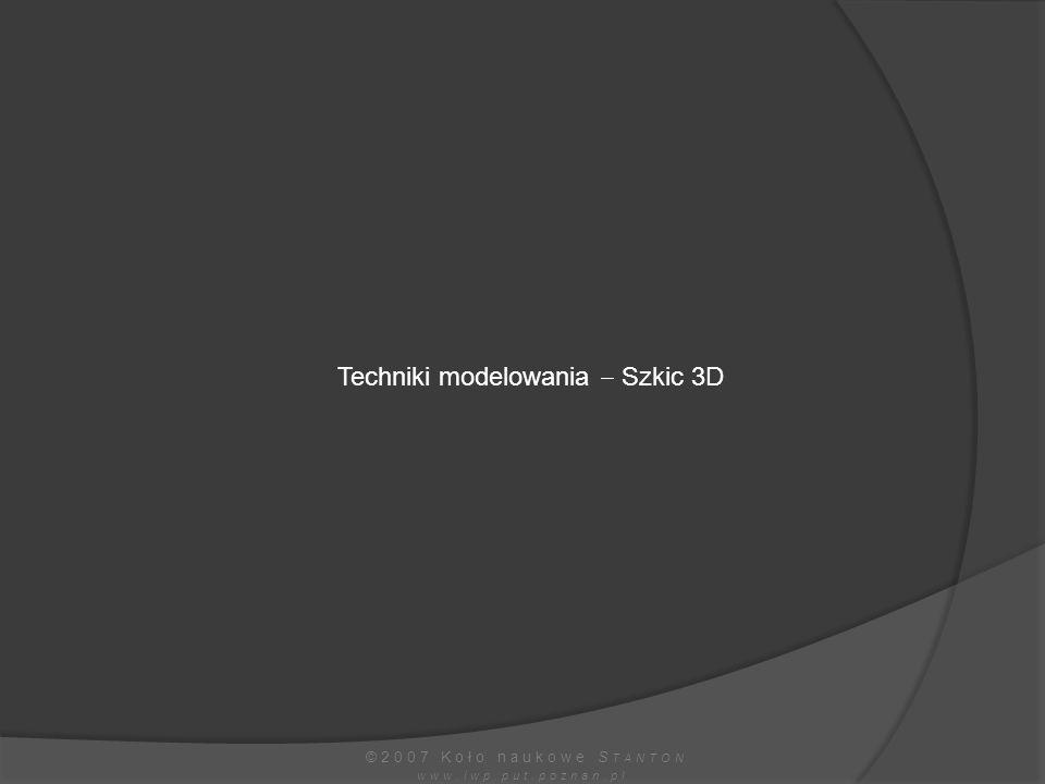 Techniki modelowania  Szkic 3D