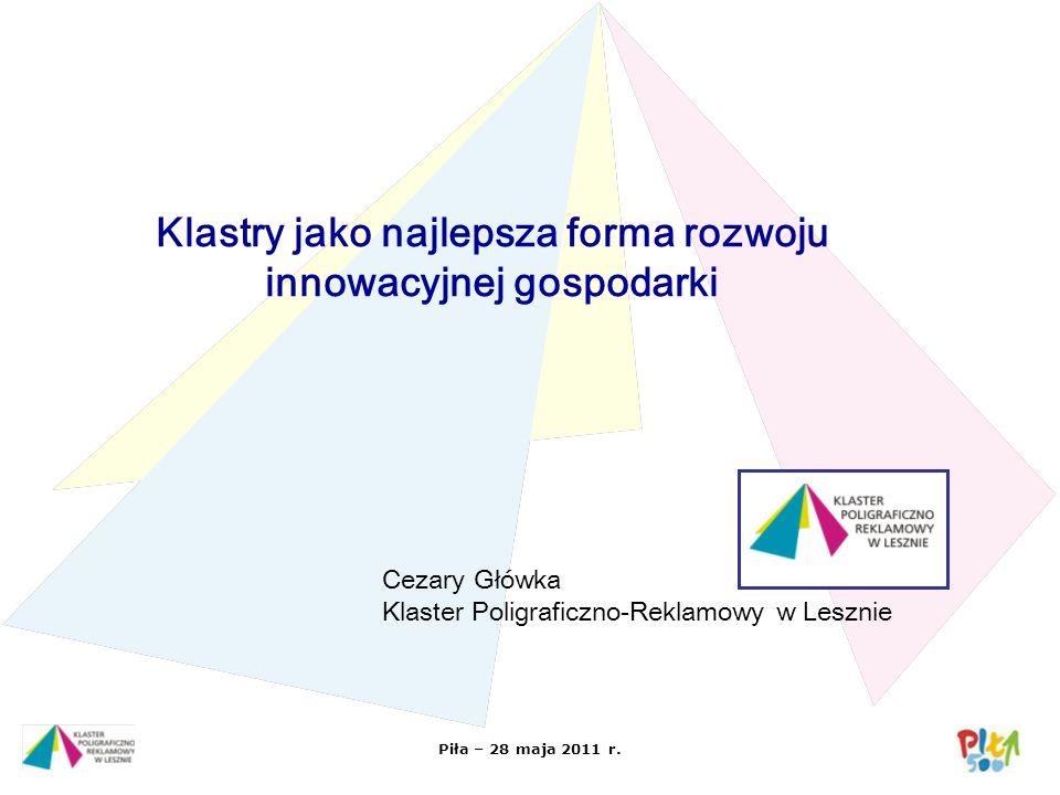Klastry jako najlepsza forma rozwoju innowacyjnej gospodarki
