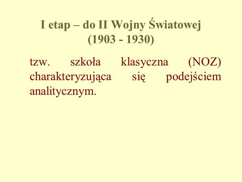 I etap – do II Wojny Światowej (1903 - 1930)
