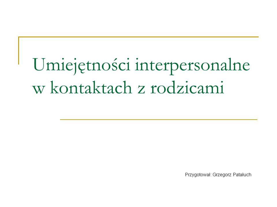 Umiejętności interpersonalne w kontaktach z rodzicami
