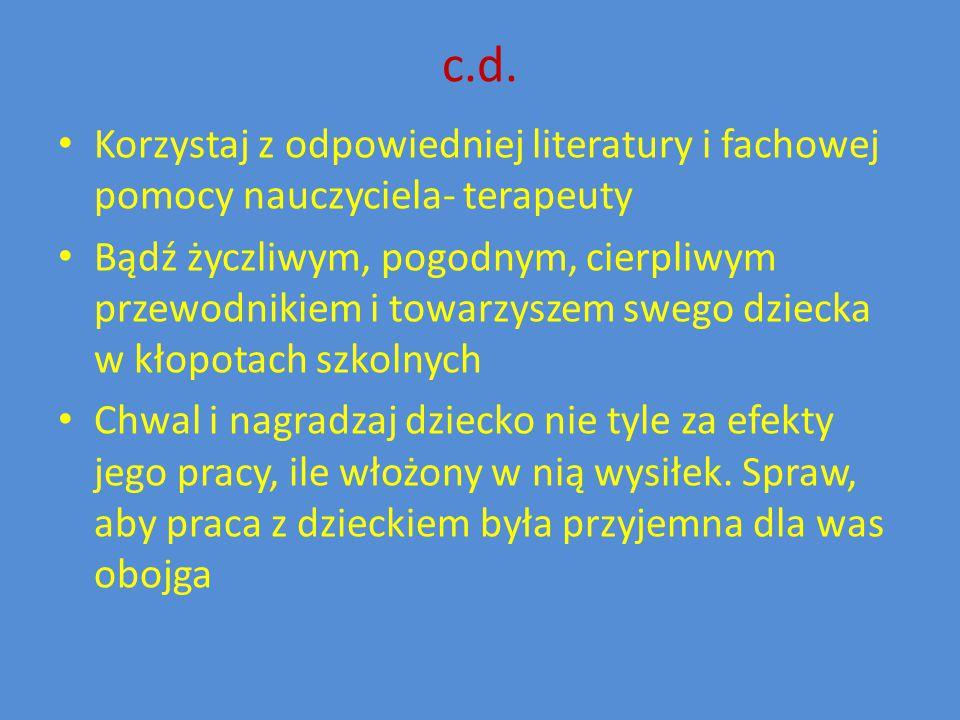 c.d. Korzystaj z odpowiedniej literatury i fachowej pomocy nauczyciela- terapeuty.