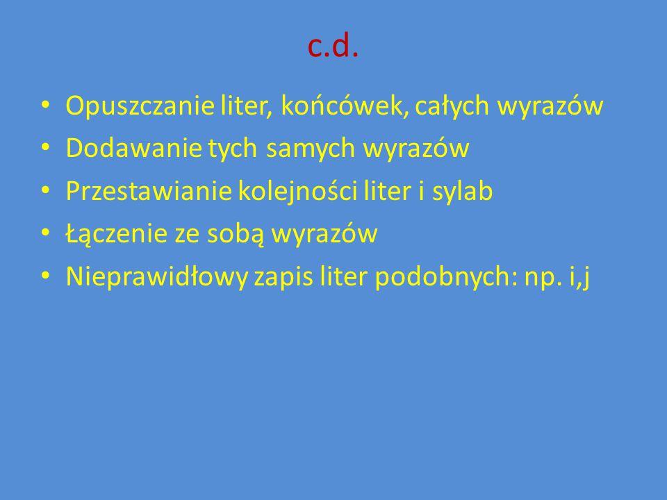 c.d. Opuszczanie liter, końcówek, całych wyrazów