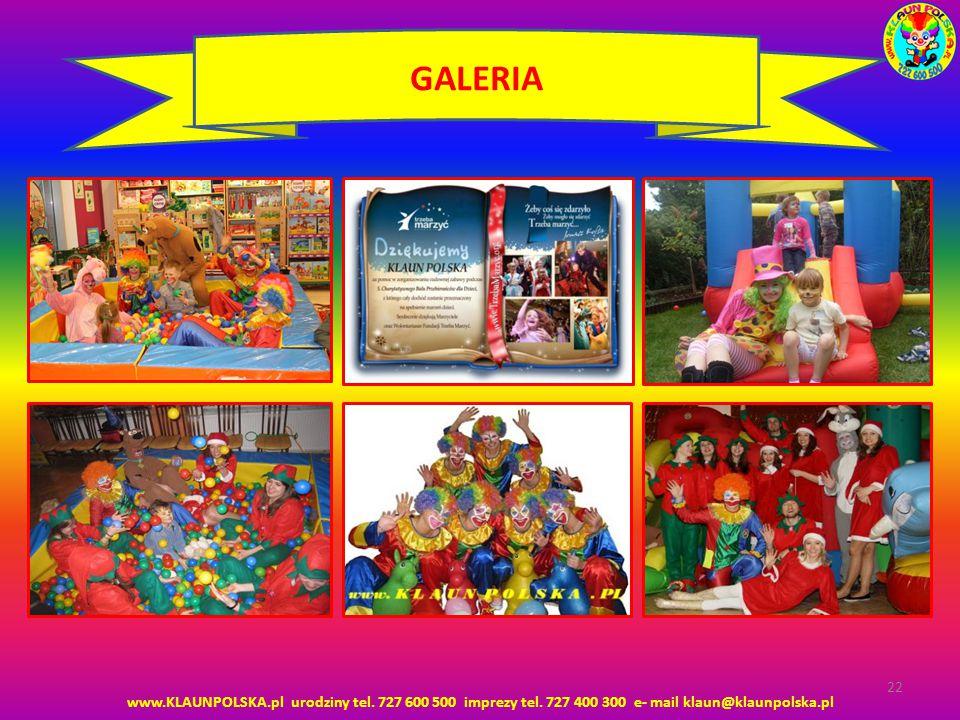 GALERIA www.KLAUNPOLSKA.pl urodziny tel. 727 600 500 imprezy tel.
