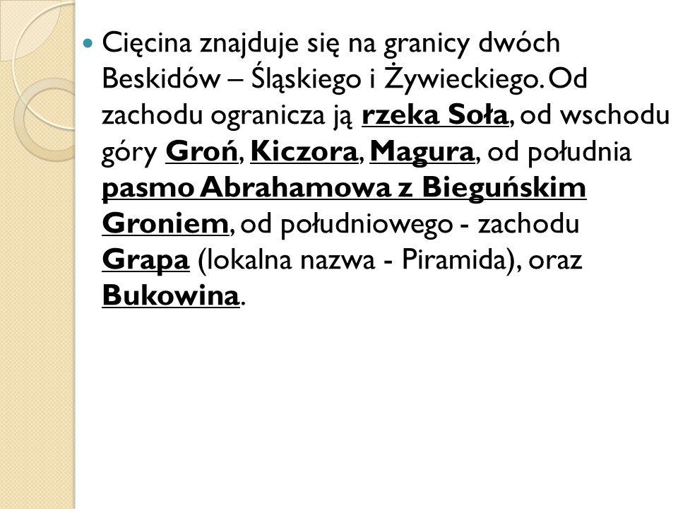 Cięcina znajduje się na granicy dwóch Beskidów – Śląskiego i Żywieckiego.