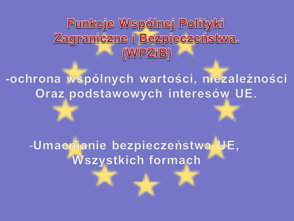 Funkcje Wspólnej Polityki Zagraniczne i Bezpieczeństwa. (WPZiB)