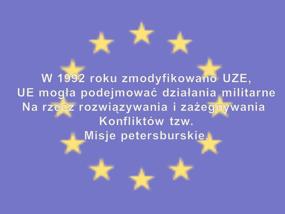 W 1992 roku zmodyfikowano UZE, UE mogła podejmować działania militarne