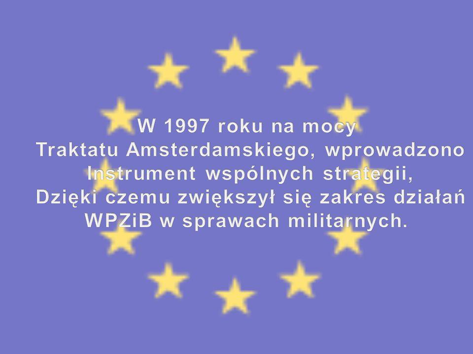 Traktatu Amsterdamskiego, wprowadzono Instrument wspólnych strategii,