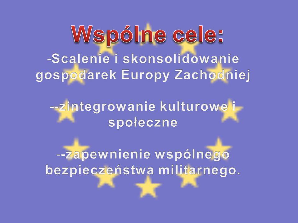 Wspólne cele: Scalenie i skonsolidowanie gospodarek Europy Zachodniej