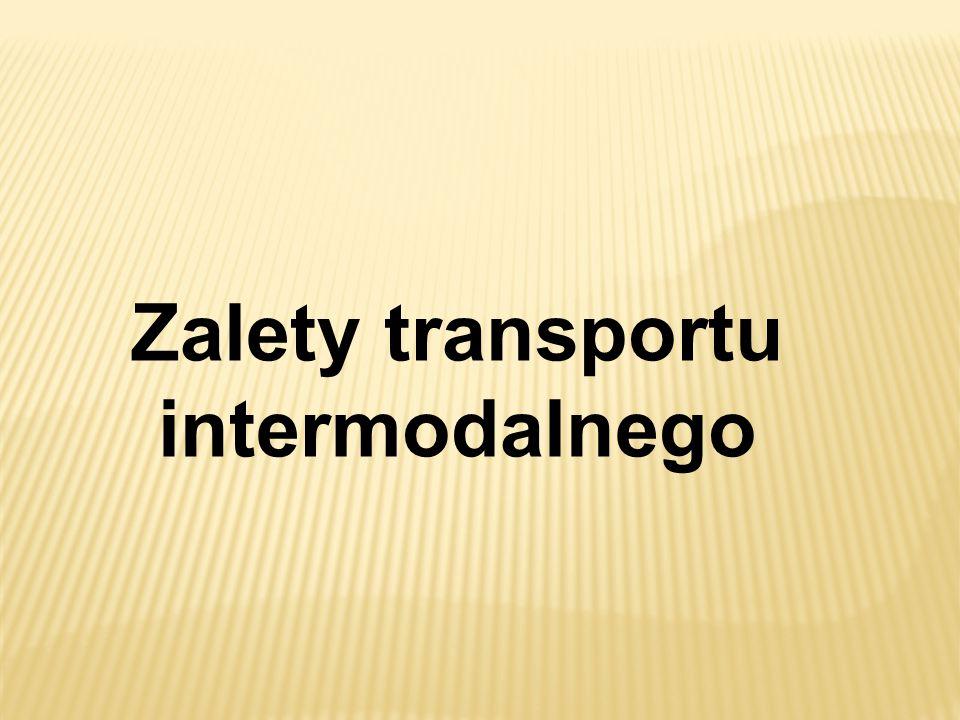 Zalety transportu intermodalnego