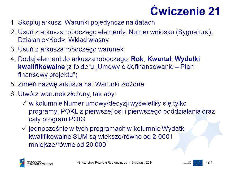 Ćwiczenie 21 Skopiuj arkusz: Warunki pojedyncze na datach