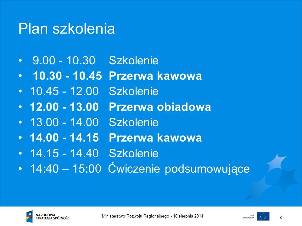 Plan szkolenia 9.00 - 10.30 Szkolenie 10.30 - 10.45 Przerwa kawowa