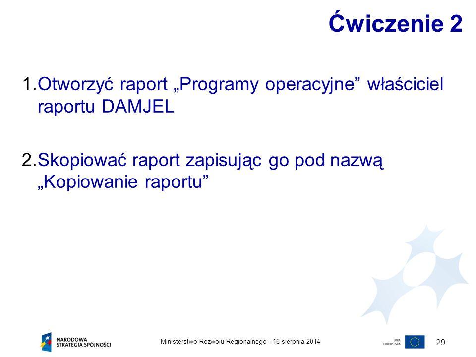 """Ćwiczenie 2 Otworzyć raport """"Programy operacyjne właściciel raportu DAMJEL. Skopiować raport zapisując go pod nazwą """"Kopiowanie raportu"""