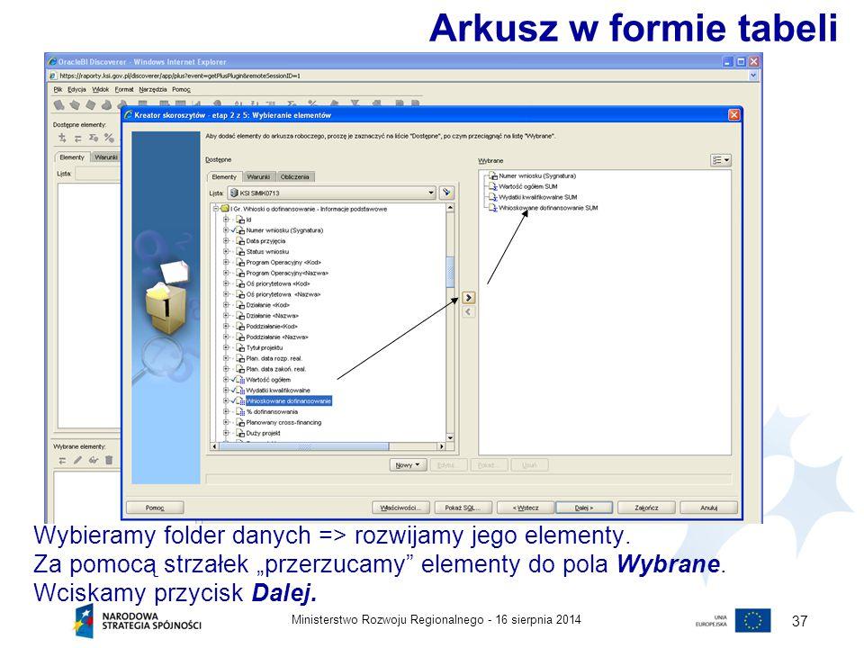 """Arkusz w formie tabeli Wybieramy folder danych => rozwijamy jego elementy. Za pomocą strzałek """"przerzucamy elementy do pola Wybrane."""