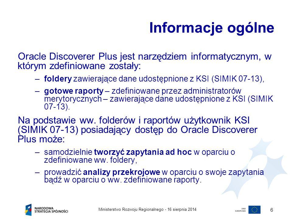 Informacje ogólne Oracle Discoverer Plus jest narzędziem informatycznym, w którym zdefiniowane zostały: