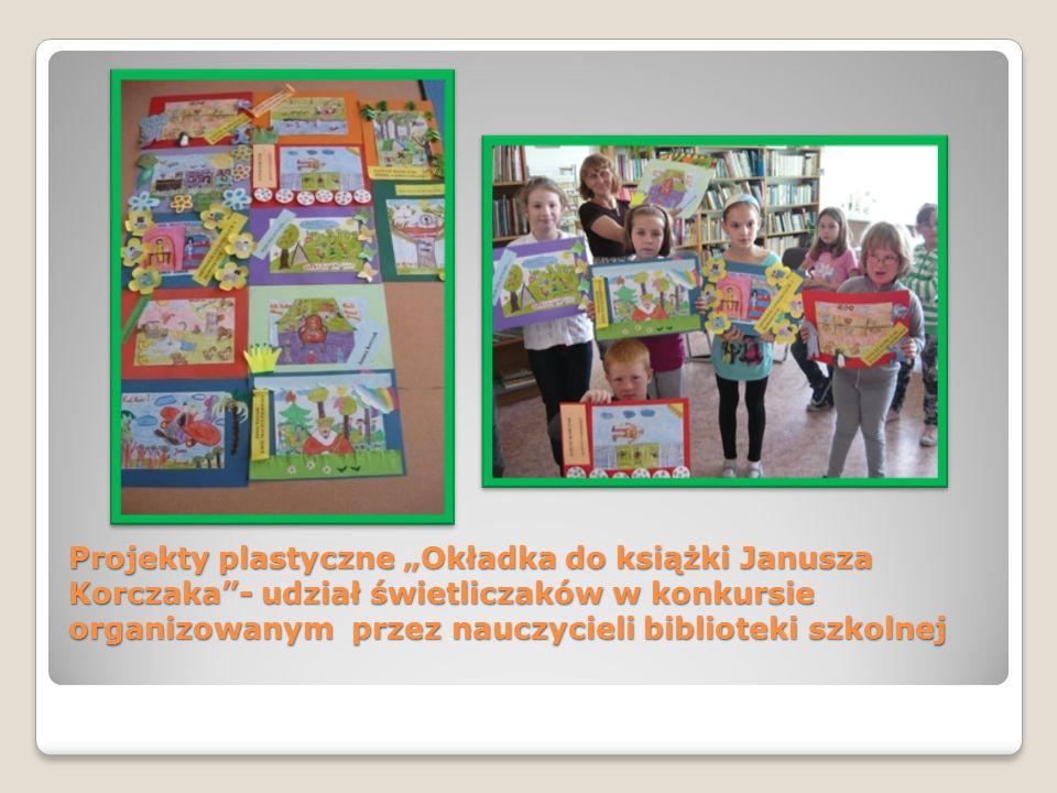 """Projekty plastyczne """"Okładka do książki Janusza Korczaka - udział świetliczaków w konkursie organizowanym przez nauczycieli biblioteki szkolnej"""