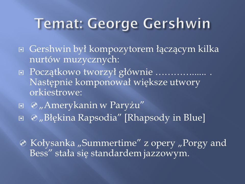 Temat: George Gershwin