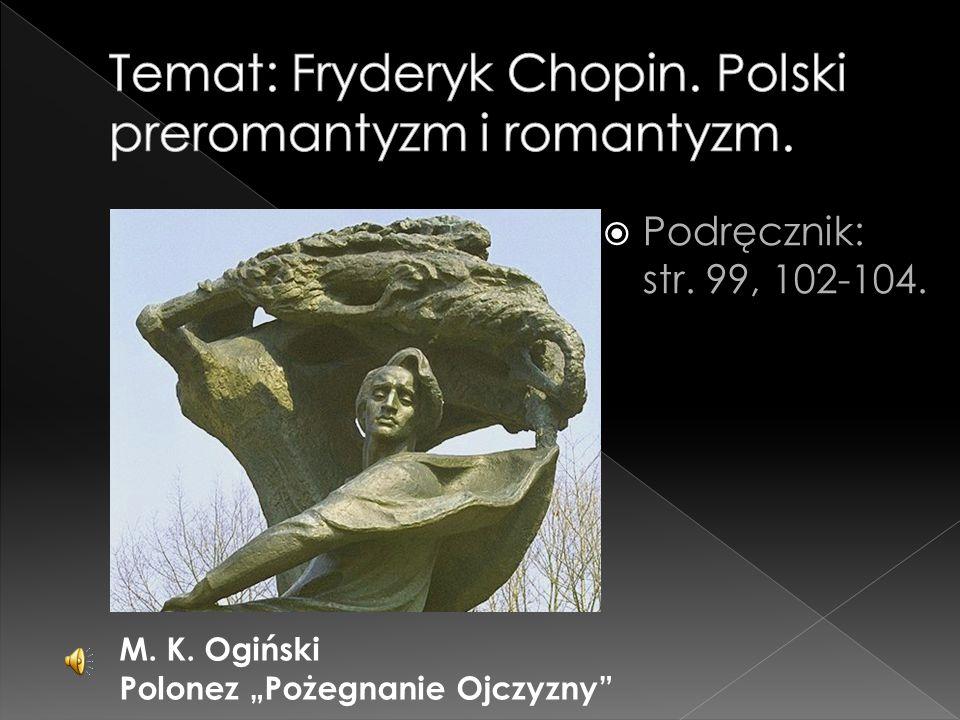 Temat: Fryderyk Chopin. Polski preromantyzm i romantyzm.