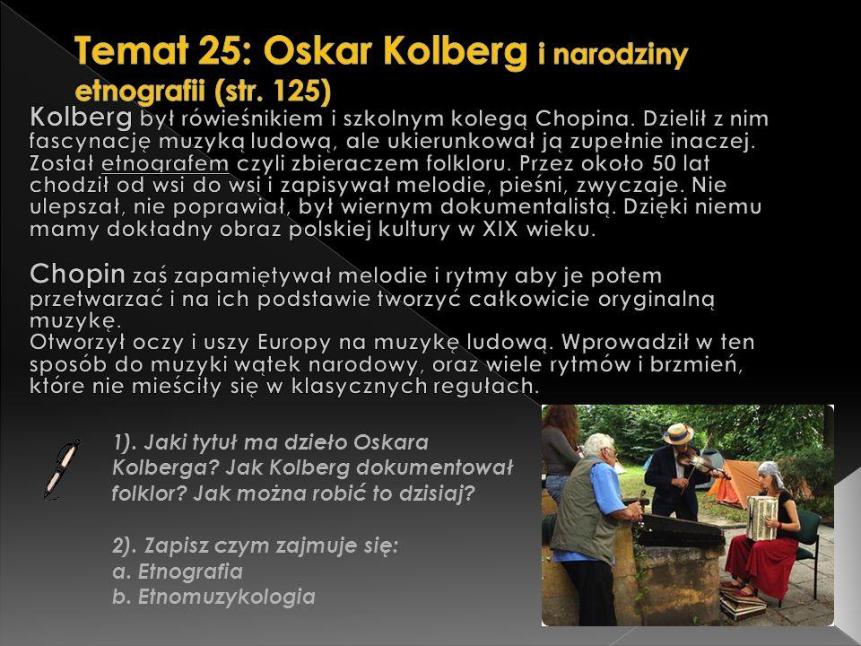 Temat 25: Oskar Kolberg i narodziny etnografii (str. 125)