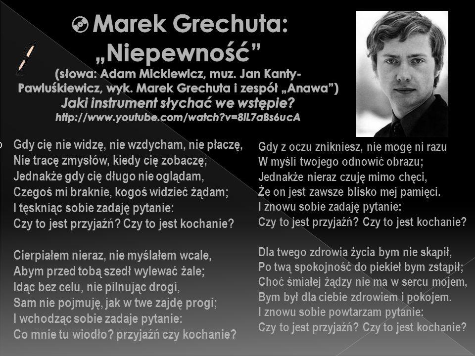 """Marek Grechuta: """"Niepewność (słowa: Adam Mickiewicz, muz"""