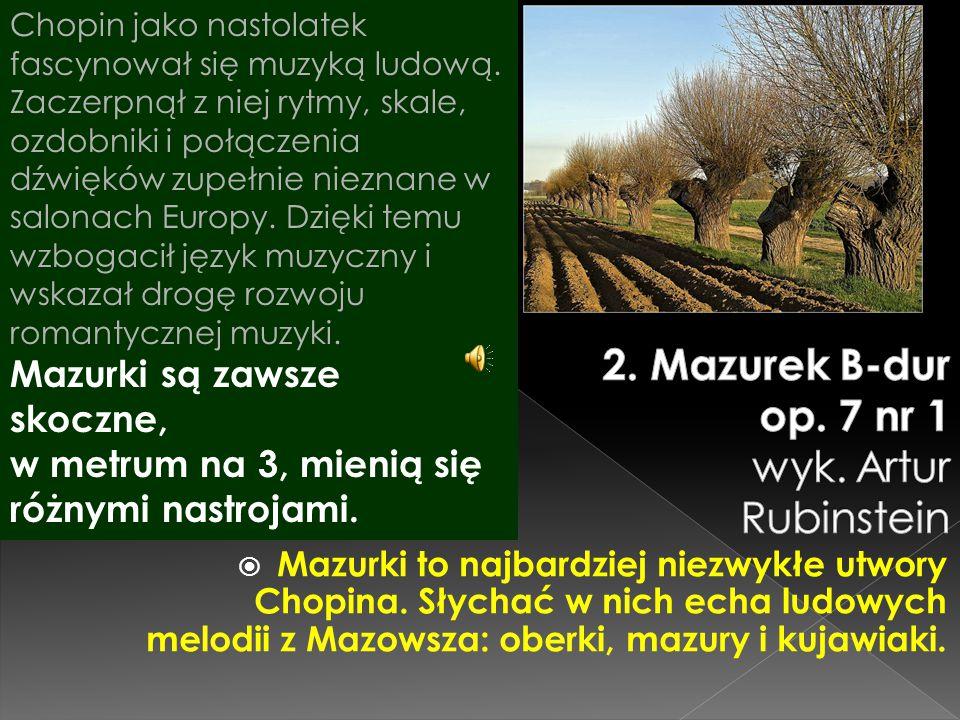 2. Mazurek B-dur op. 7 nr 1 wyk. Artur Rubinstein