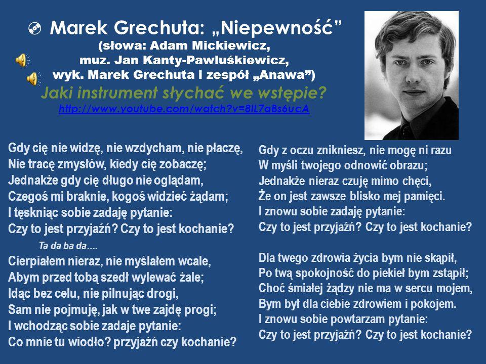 """ Marek Grechuta: """"Niepewność (słowa: Adam Mickiewicz, muz"""