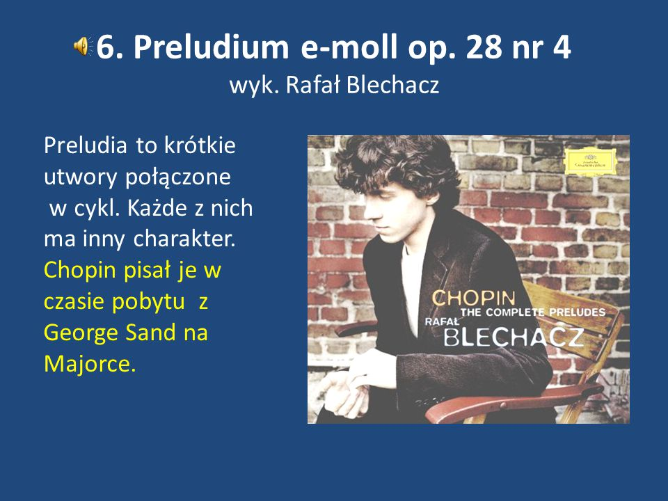 6. Preludium e-moll op. 28 nr 4 wyk. Rafał Blechacz