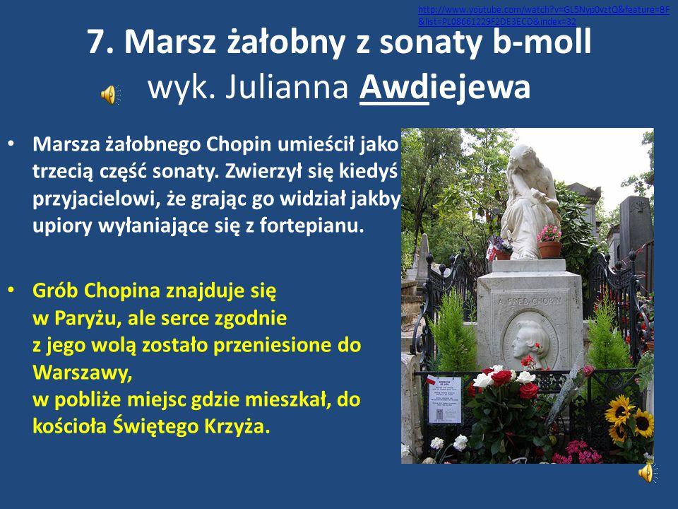 7. Marsz żałobny z sonaty b-moll wyk. Julianna Awdiejewa