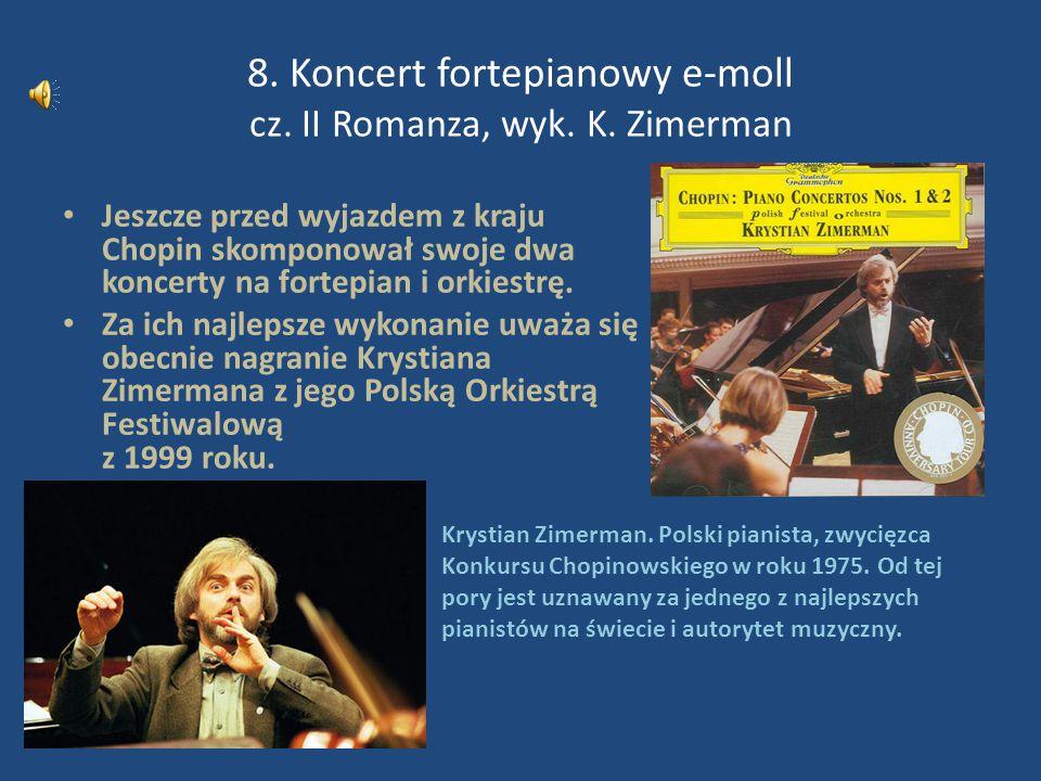8. Koncert fortepianowy e-moll cz. II Romanza, wyk. K. Zimerman