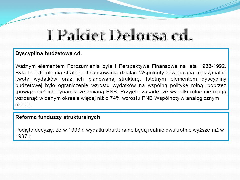 I Pakiet Delorsa cd. Dyscyplina budżetowa cd.